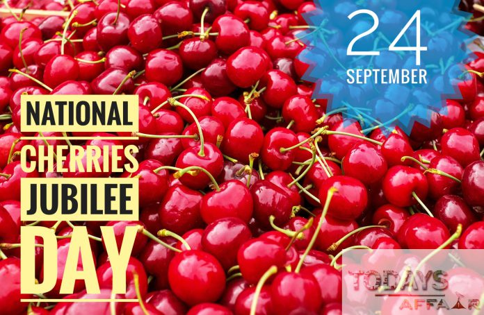 National Cherries Jubilee Day   Today's Affairs
