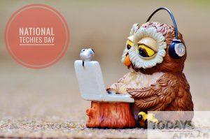 NATIONAL TECHIES DAY todaysaffair