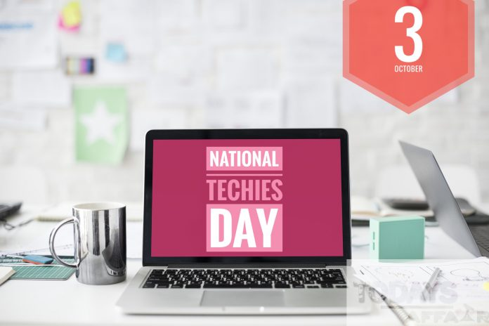 NATIONAL TECHIES DAY | todaysaffair
